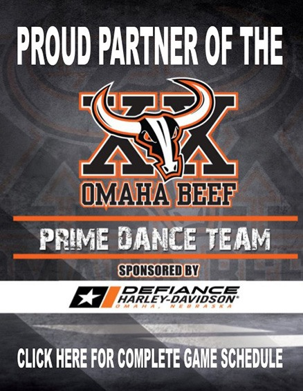 Proud Partner of the Omaha Beef Prime Dance Team - Click here for complete game schedule